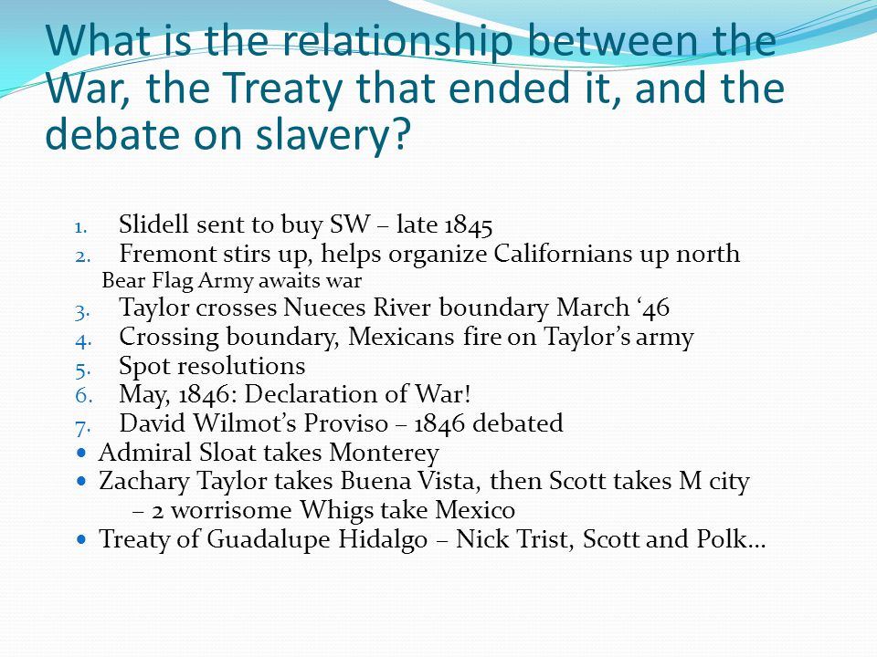 What is the relationship between the War, the Treaty that ended it, and the debate on slavery