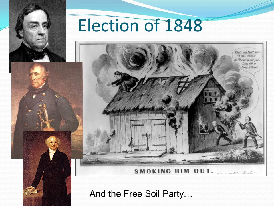 Election of 1848 And the Free Soil Party…