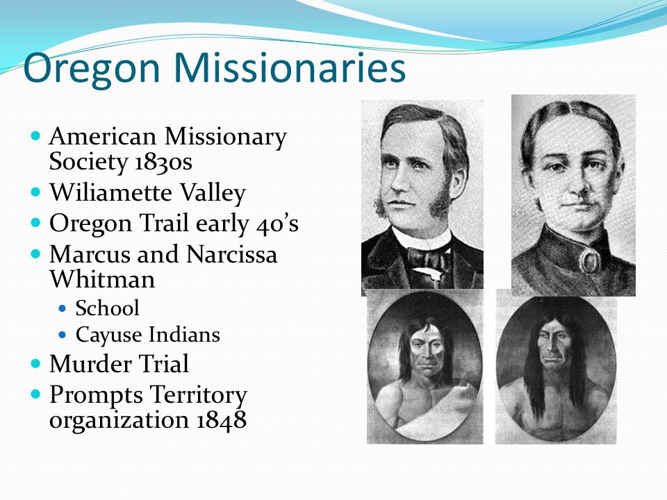 Oregon Missionaries American Missionary Society 1830s