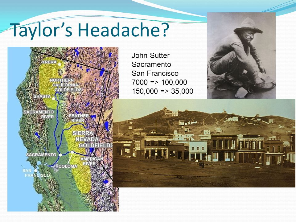 Taylor's Headache John Sutter Sacramento San Francisco