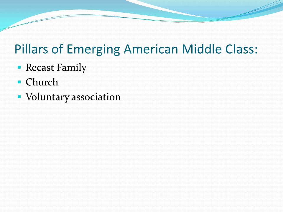 Pillars of Emerging American Middle Class: