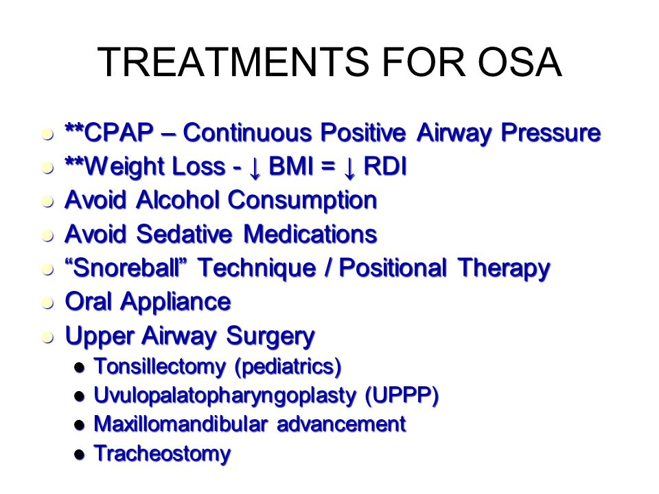 TREATMENTS FOR OSA **CPAP – Continuous Positive Airway Pressure