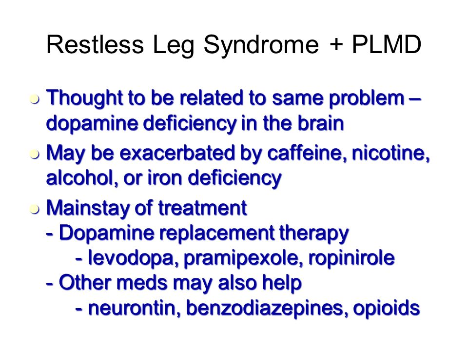 Restless Leg Syndrome + PLMD