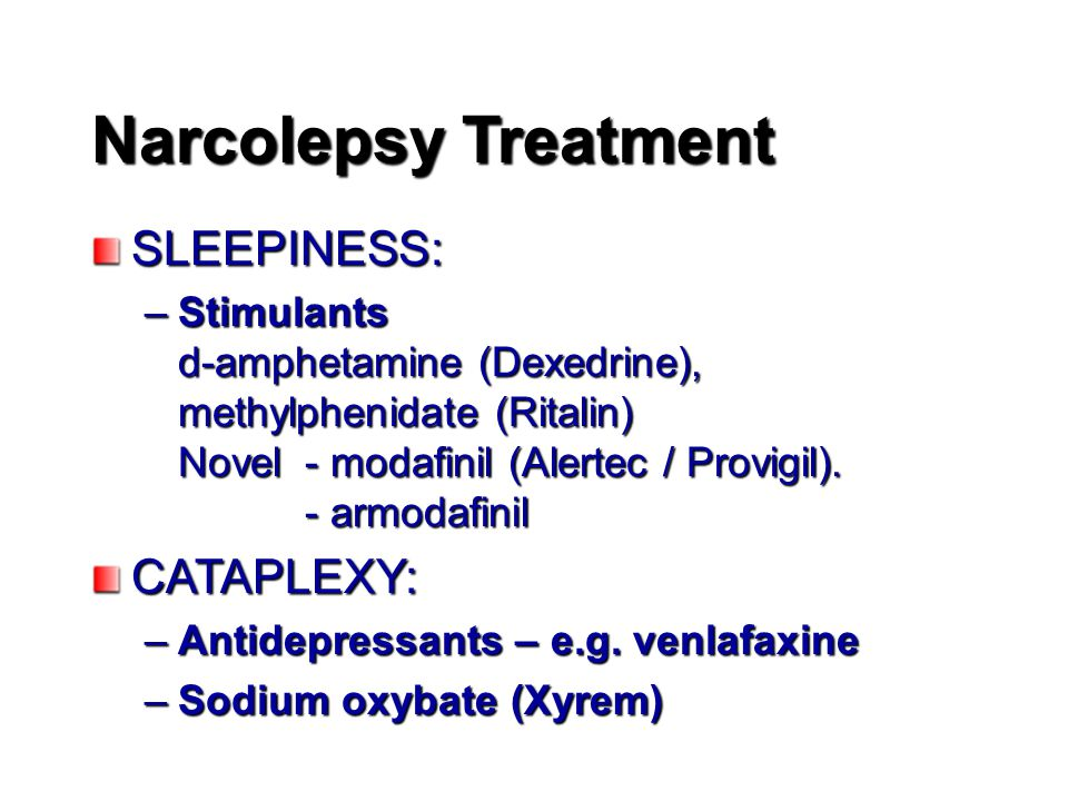 Narcolepsy Treatment SLEEPINESS: CATAPLEXY: