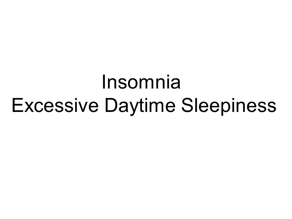 Insomnia Excessive Daytime Sleepiness