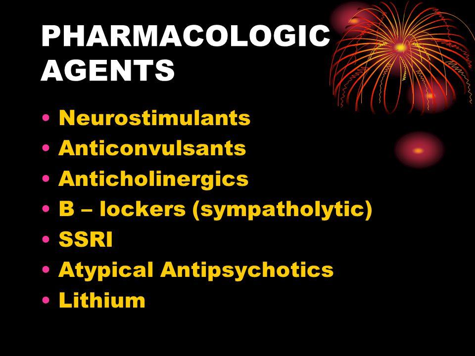 PHARMACOLOGIC AGENTS Neurostimulants Anticonvulsants Anticholinergics