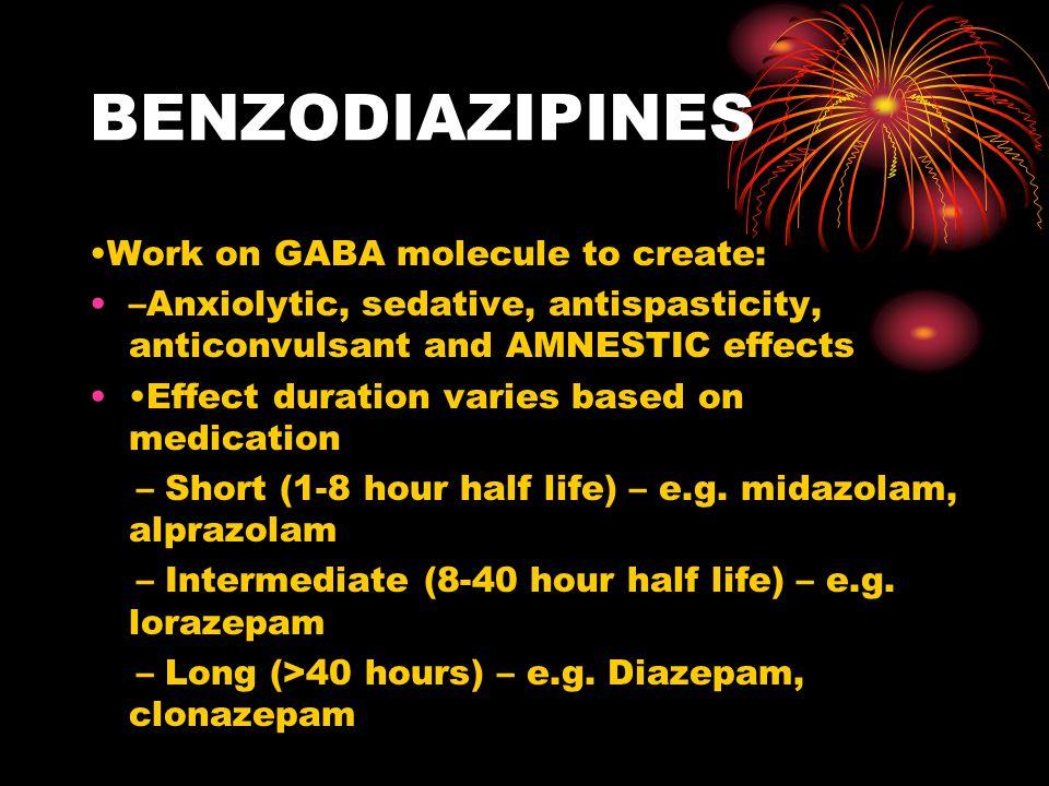 BENZODIAZIPINES •Work on GABA molecule to create: