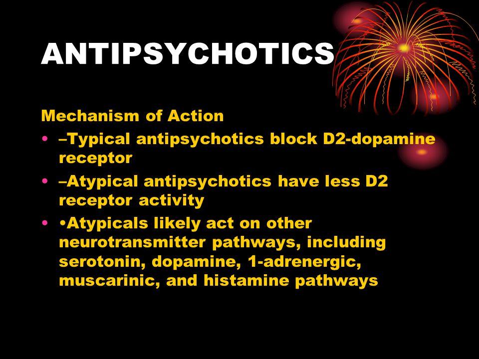ANTIPSYCHOTICS Mechanism of Action