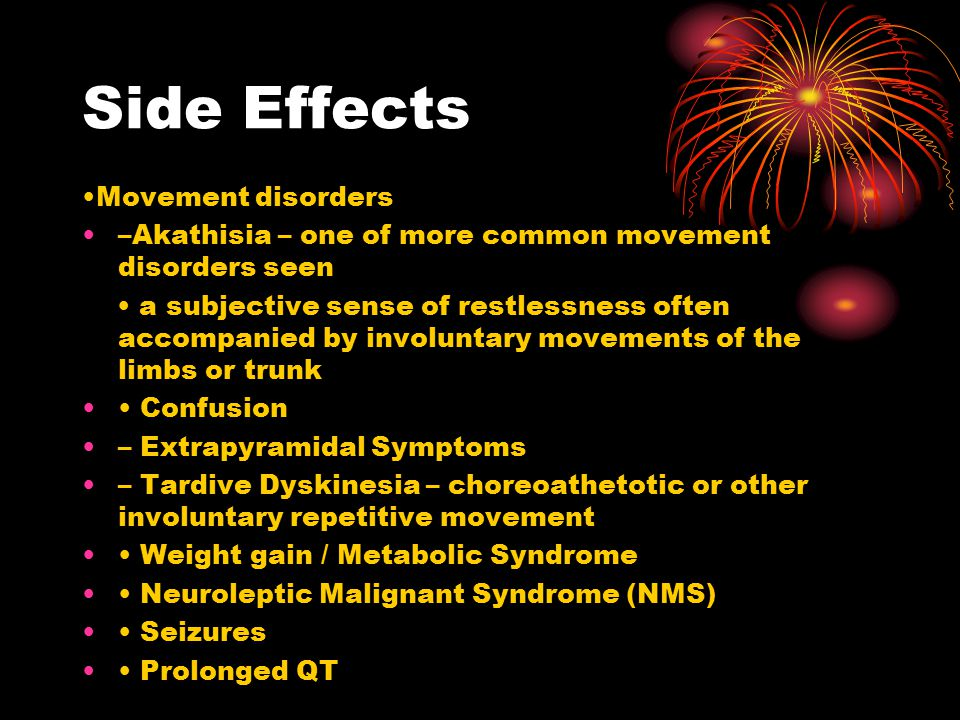 Side Effects •Movement disorders