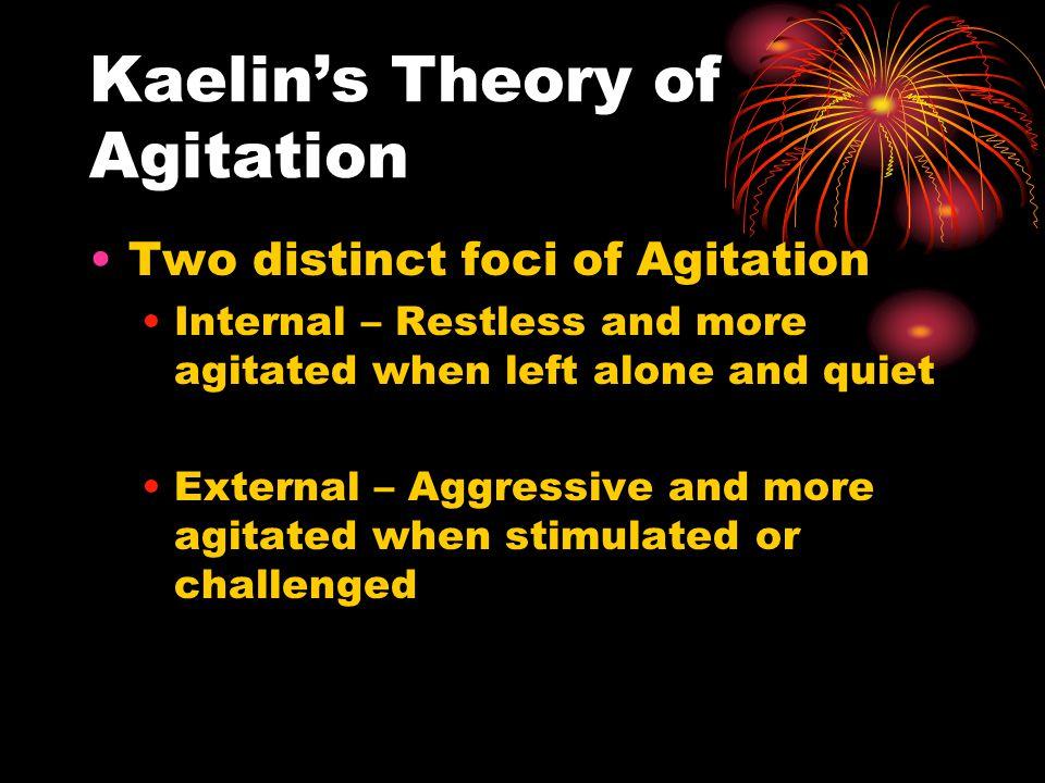 Kaelin's Theory of Agitation