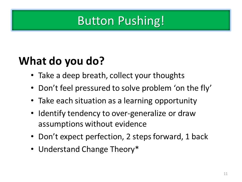 Button Pushing! What do you do