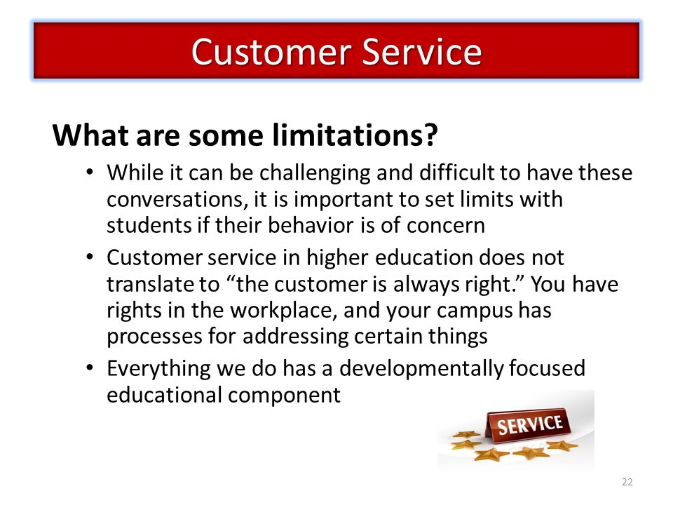 Customer Service What are some limitations