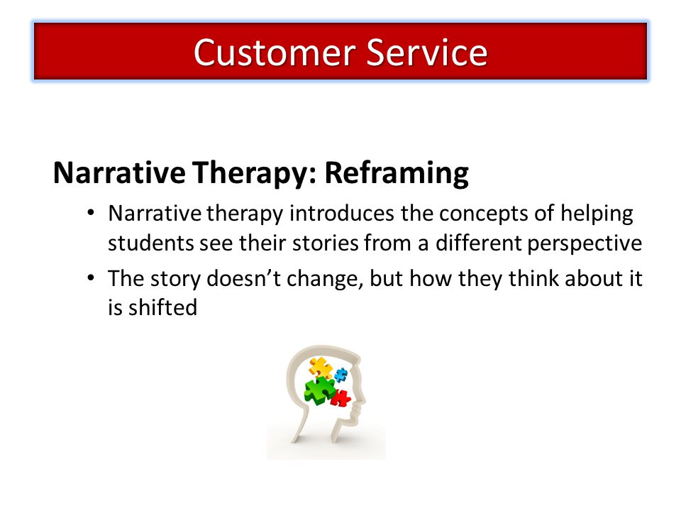 Customer Service Narrative Therapy: Reframing