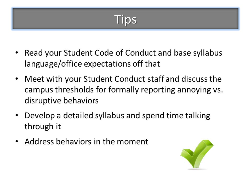 Tips Read your Student Code of Conduct and base syllabus language/office expectations off that.