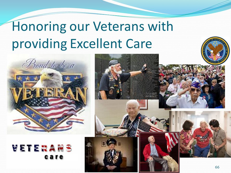 Honoring our Veterans with providing Excellent Care