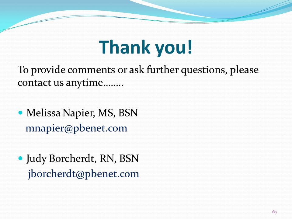 NASVH 2014 Thank you! To provide comments or ask further questions, please contact us anytime…….. Melissa Napier, MS, BSN.