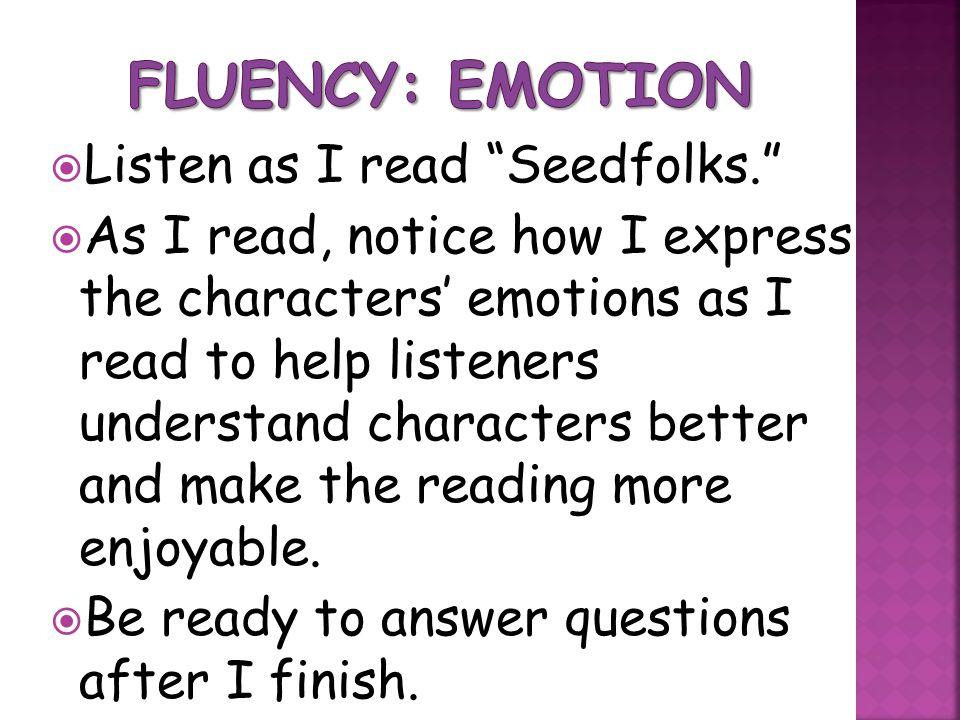 Fluency: Emotion Listen as I read Seedfolks.