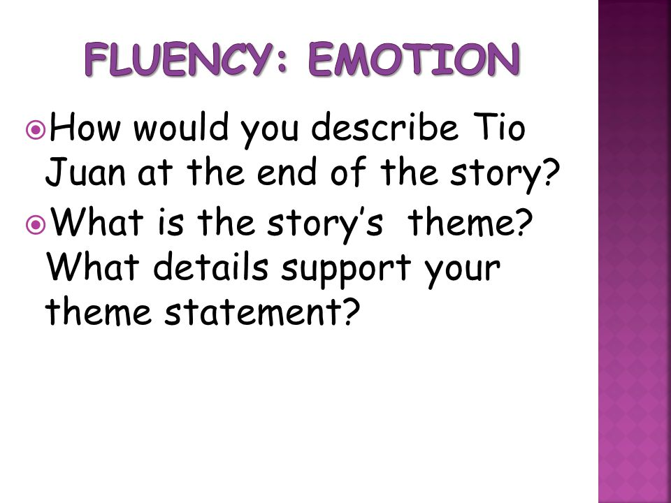 Fluency: Emotion How would you describe Tio Juan at the end of the story.