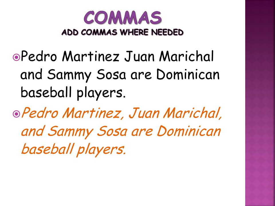 Commas Add commas where needed