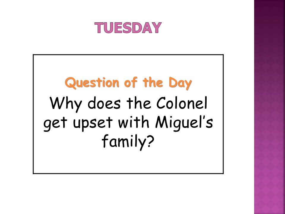Why does the Colonel get upset with Miguel's family