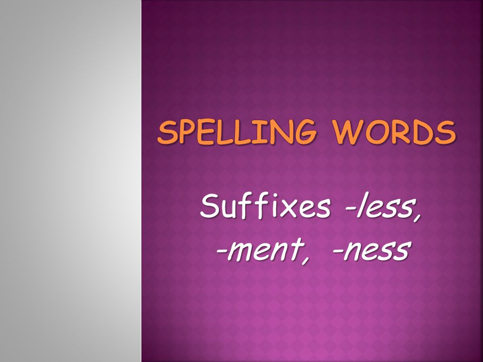 Suffixes -less, -ment, -ness