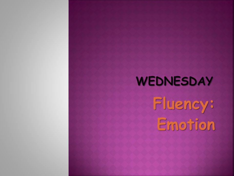 Wednesday Fluency: Emotion