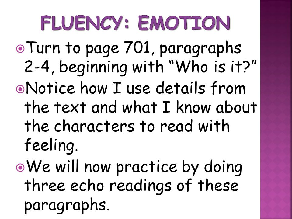 Fluency: Emotion Turn to page 701, paragraphs 2-4, beginning with Who is it