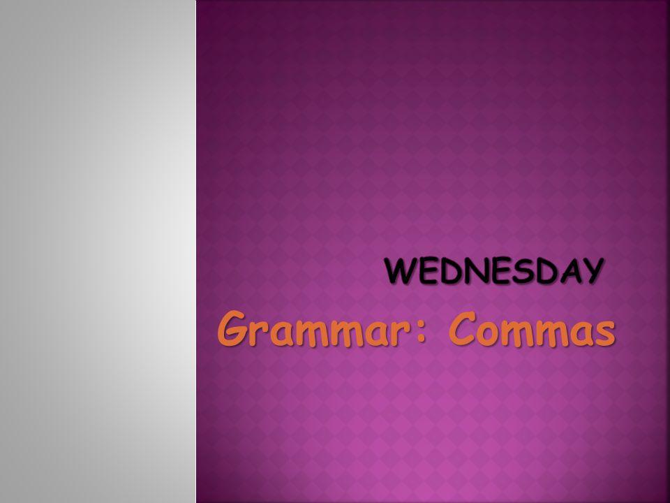 Wednesday Grammar: Commas