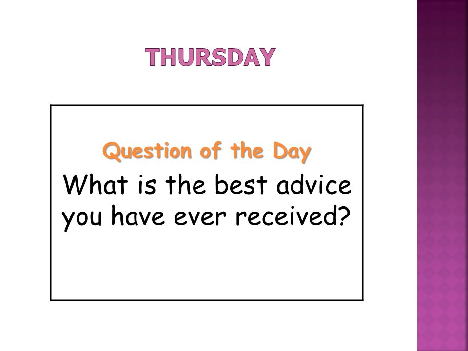 What is the best advice you have ever received