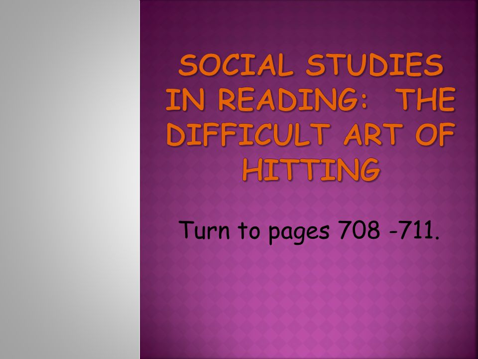 Social Studies in Reading: The Difficult Art of Hitting