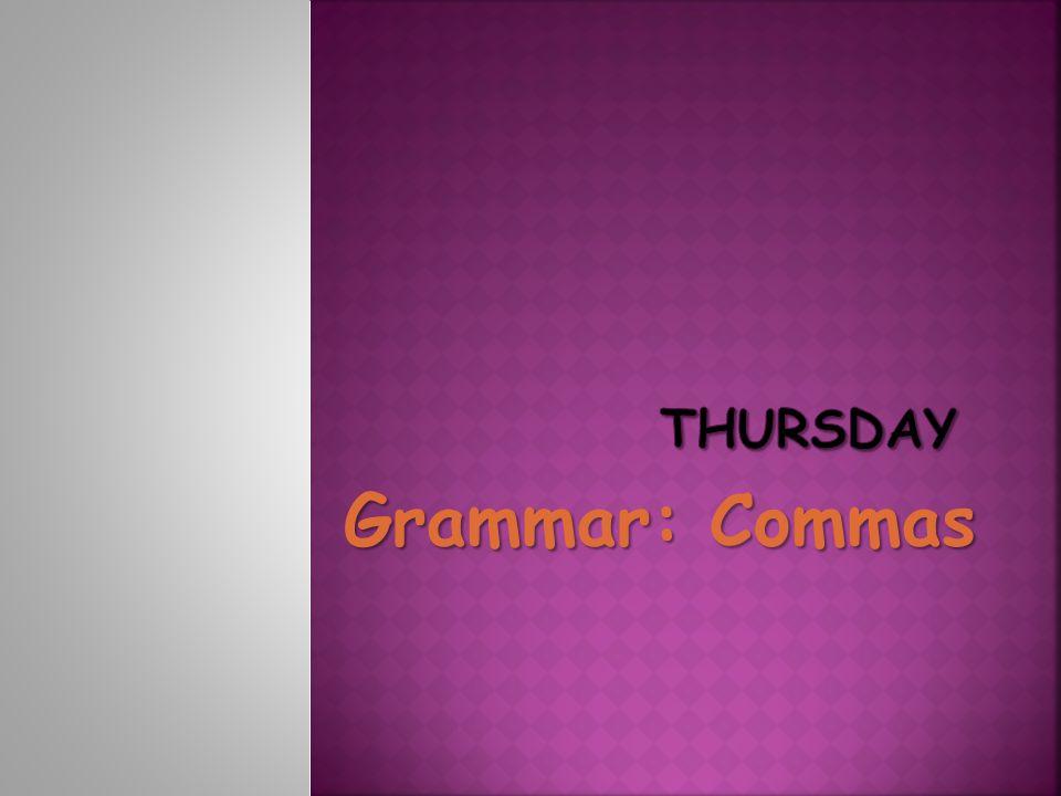 Thursday Grammar: Commas