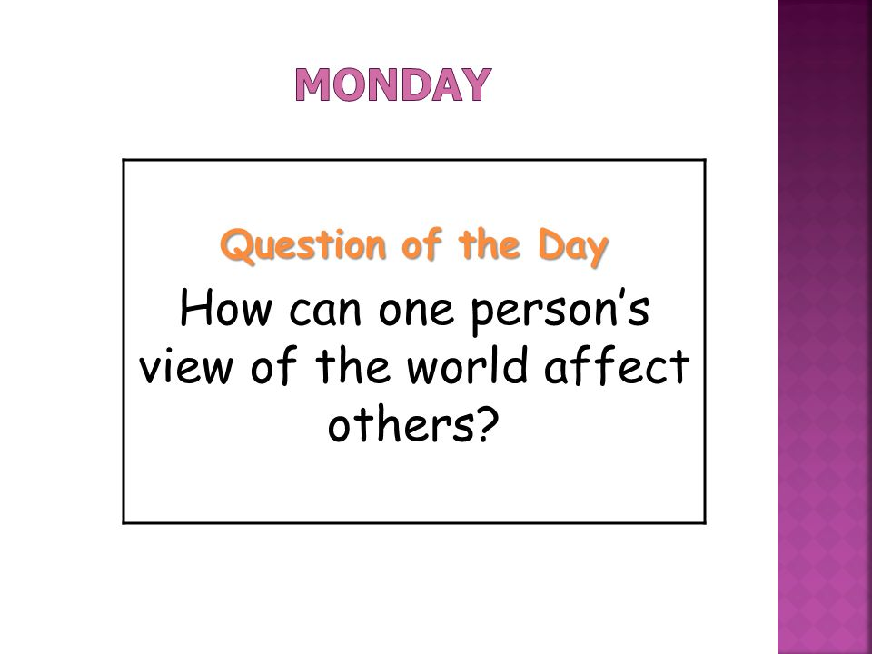 How can one person's view of the world affect others
