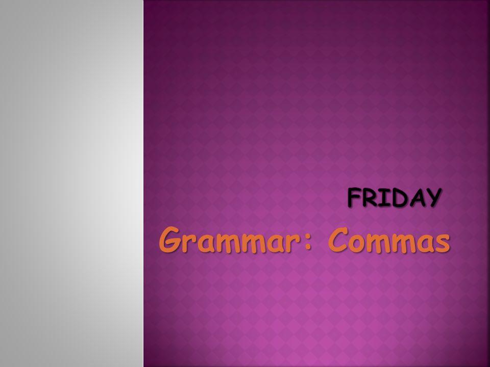 Friday Grammar: Commas