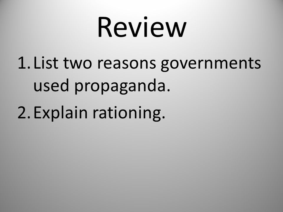 Review List two reasons governments used propaganda.
