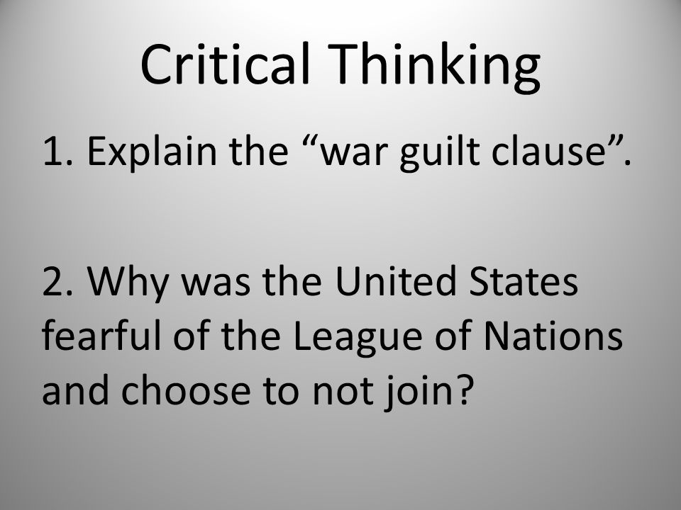 Critical Thinking 1. Explain the war guilt clause .