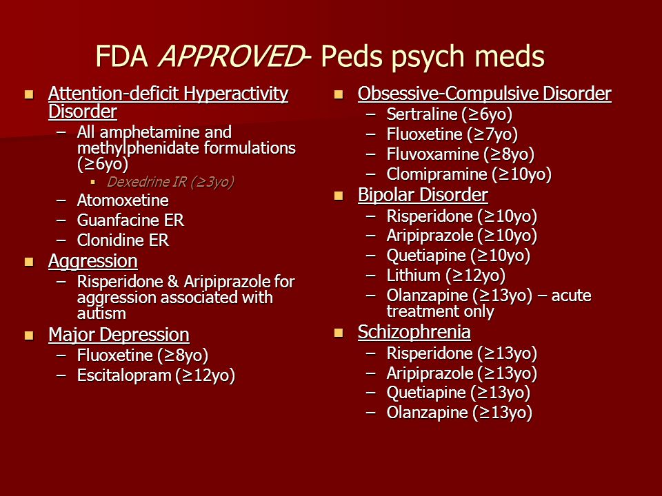 FDA APPROVED- Peds psych meds