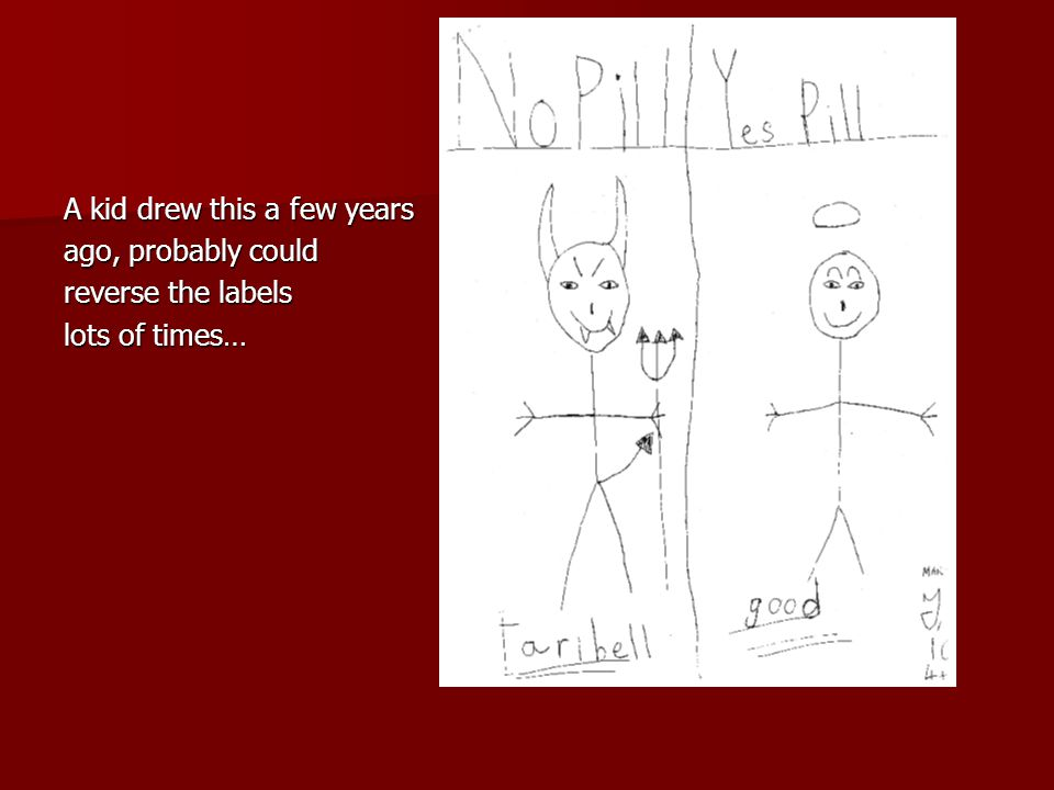 A kid drew this a few years ago, probably could reverse the labels lots of times…