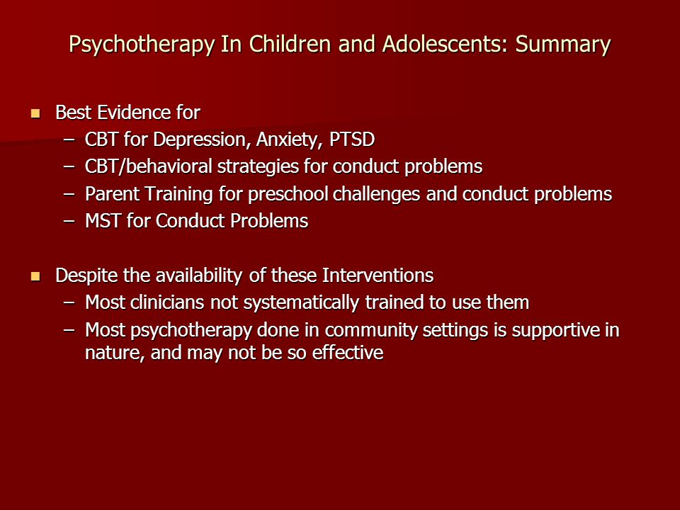 Psychotherapy In Children and Adolescents: Summary