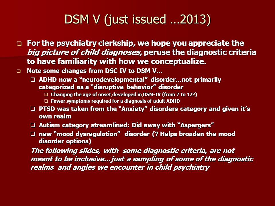 DSM V (just issued …2013)