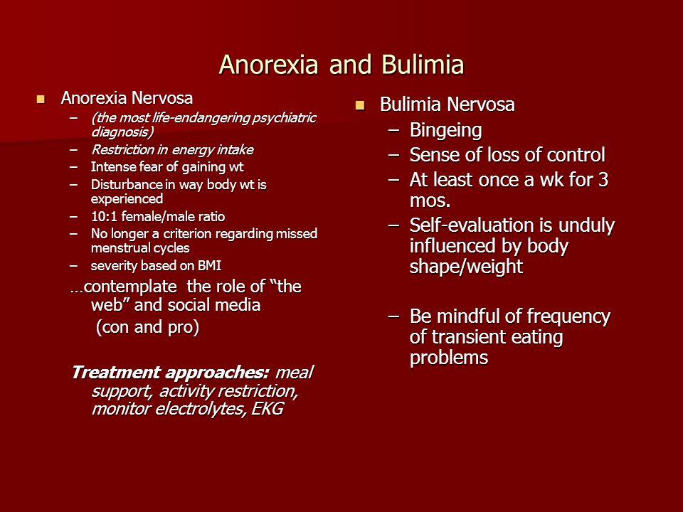 Anorexia and Bulimia Bulimia Nervosa Bingeing Sense of loss of control