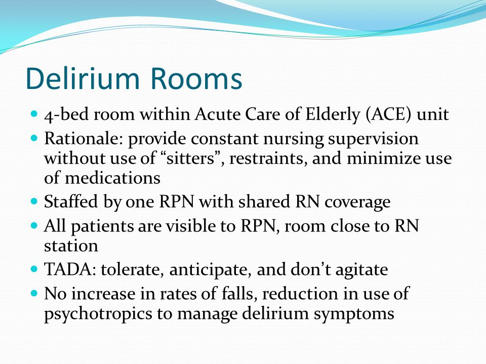 Delirium Rooms 4-bed room within Acute Care of Elderly (ACE) unit