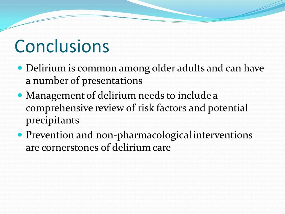 Conclusions Delirium is common among older adults and can have a number of presentations.