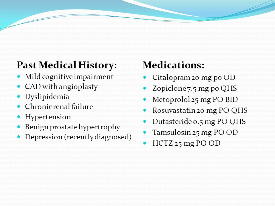 Past Medical History: Medications: Mild cognitive impairment