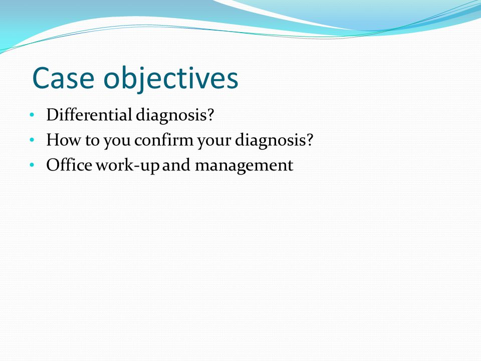 Case objectives Differential diagnosis