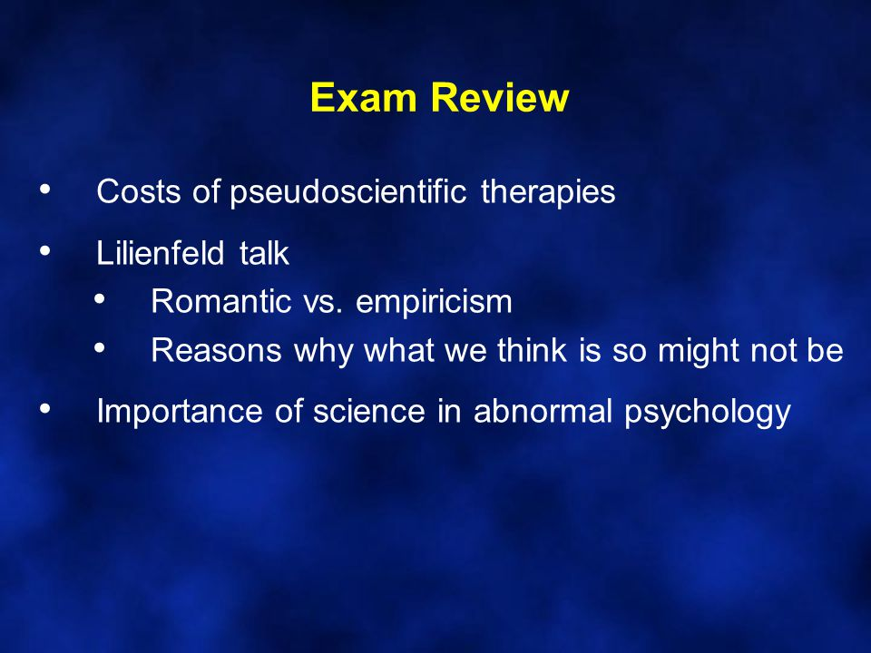 Exam Review Costs of pseudoscientific therapies Lilienfeld talk