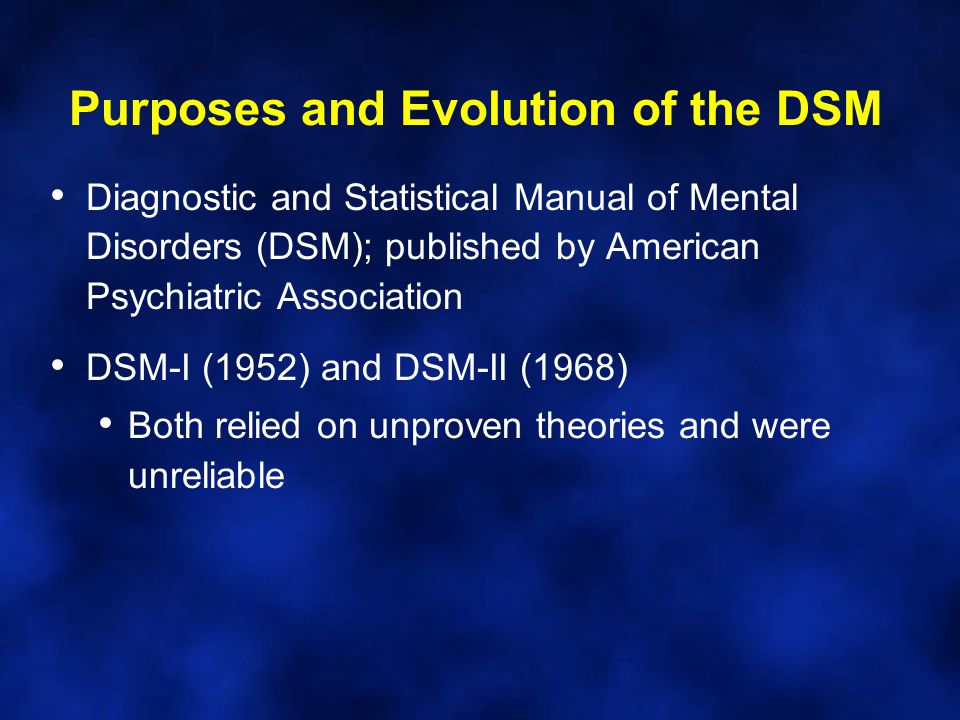 Purposes and Evolution of the DSM