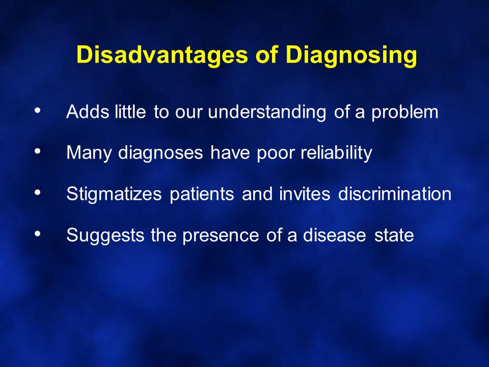 Disadvantages of Diagnosing