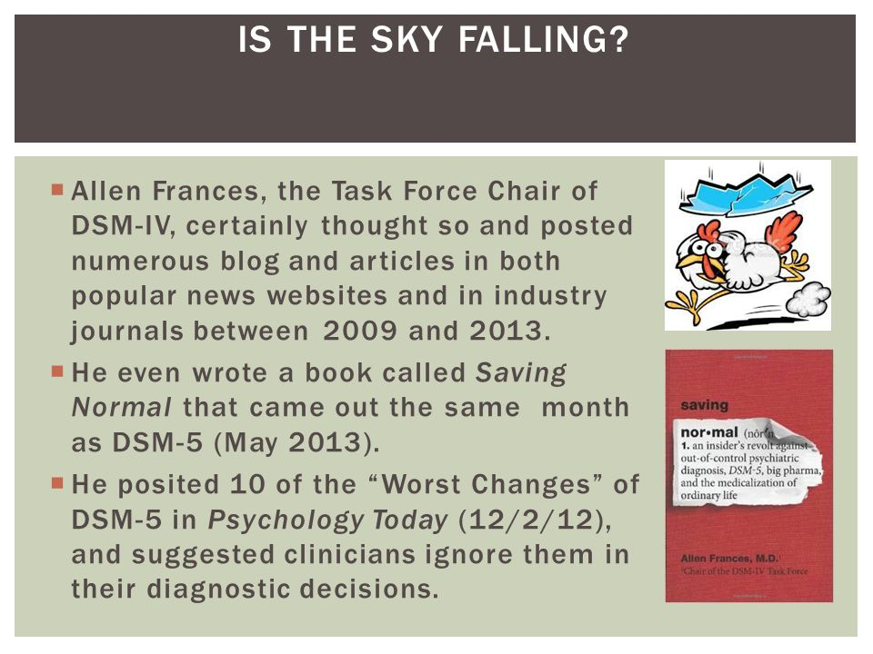 IS THE SKY FALLING Allen Frances, the Task Force Chair of