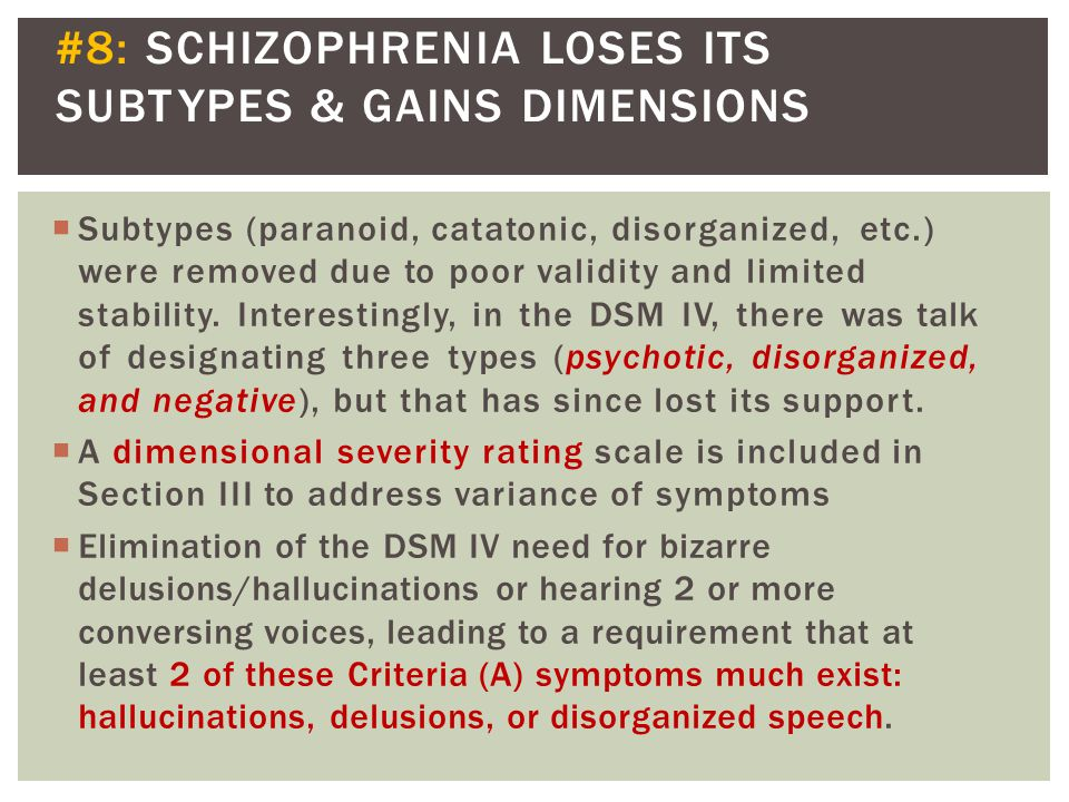 #8: SCHIZOPHRENIA LOSES ITS SUBTYPES & GAINS DIMENSIONS