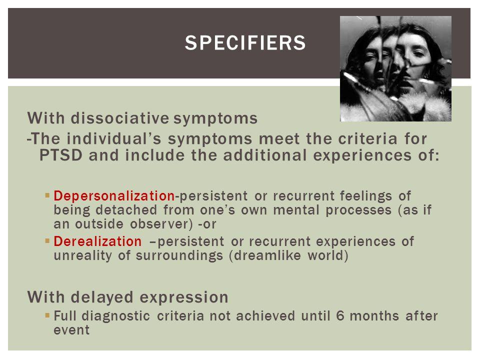 SPECIFIERS With dissociative symptoms